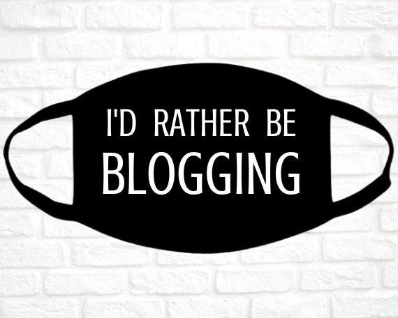 Blogging Mask  i'd rather be blogging  blogger gift