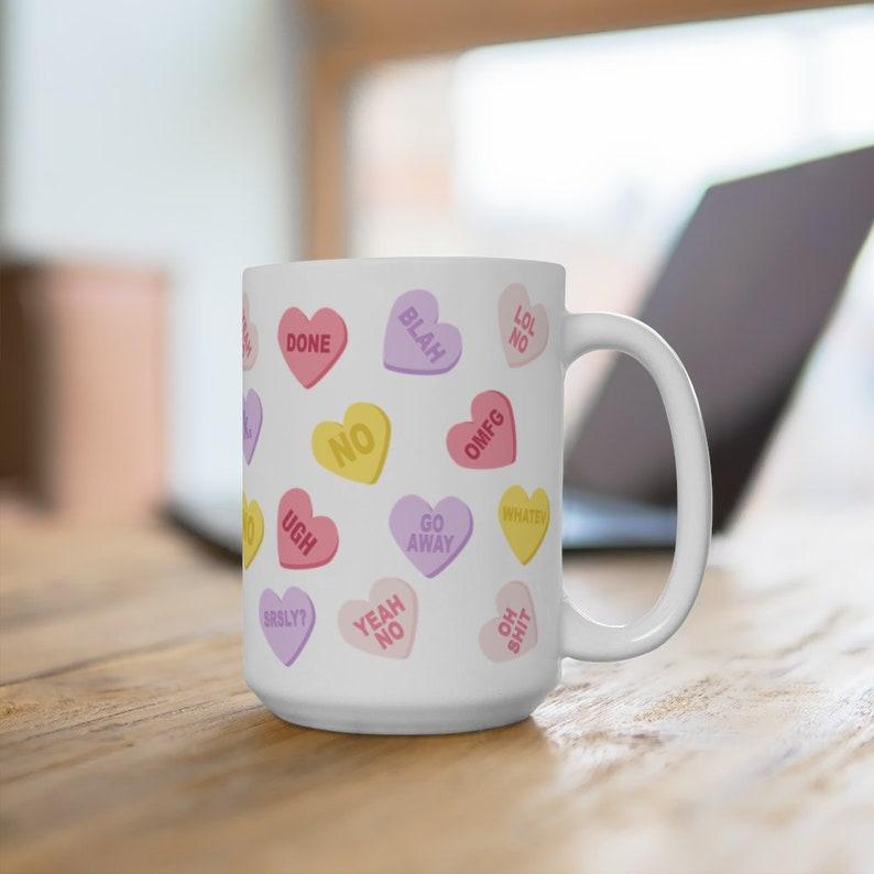 Valentines Day Mug Anti Valentines Day Mug Candy Hearts Mug