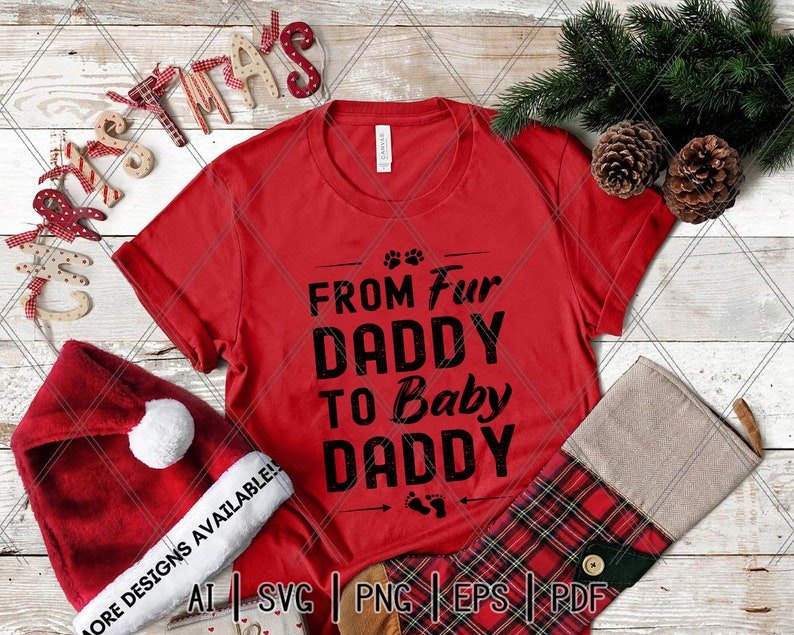 From Fur Daddy To Baby Daddy svg,Dog Dad svg,Pregnancy svg,Pregnancy Announcement,New Dad svg,Dog Lovers,Cat Lovers,Digital Download,Print