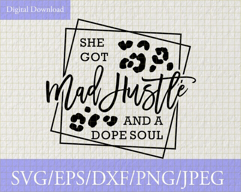 Girl Boss svg Womens Day,svg files for cricut vinyl designs quotes svg She Got Mad Hustle And A Dope Soul Svg Hustle svg Empowered Women