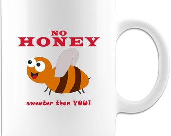 Love Mug - No Honey Sweeter than You