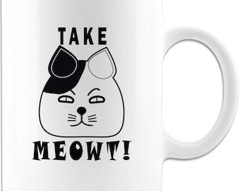 Funny Cat Mug - Take Meowt