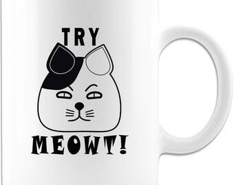 Funny Cat Mug - Try Meowt