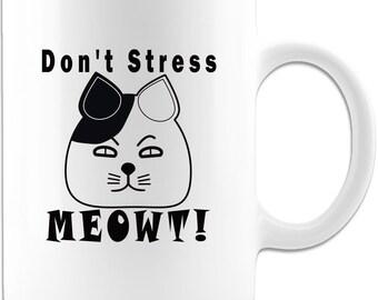 Funny Cat Mug - Dont Stress Meowt