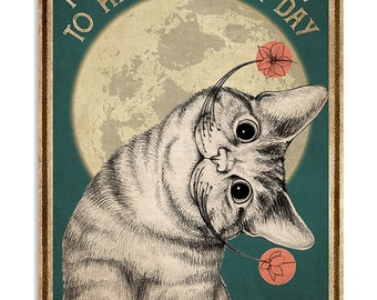 Lovely Cat Metal Tin Sign Today is A Good Day to Have A Great Day Retro Poster Cafe Room Bedroom Home Wall Poster Painting 8x12 Inch