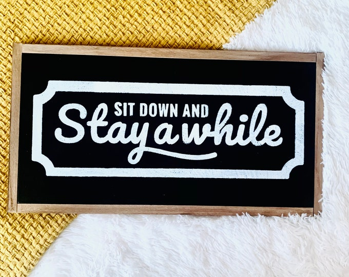 Sit Down and Stay a While Sign