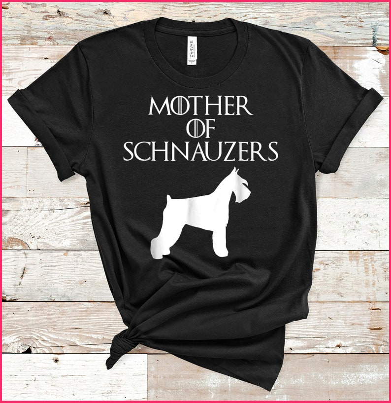 Cute /& Unique White Mother of Schnauzers T-shirt E010750