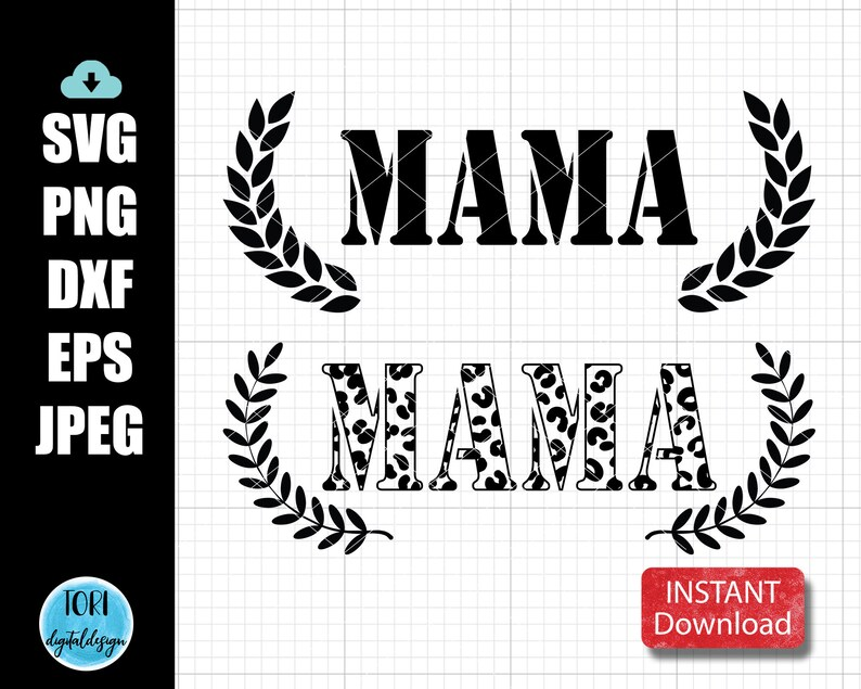 Instant Download Mama SVG file For Cricut or Silhouette Machine Mama T-shirt Svg Mama Luarel Leaf Svg Mama Png Mother/'s Day Svg