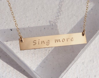 SING MORE Bar Necklace in Sterling Silver, Gold Filled Or Rose Gold Filled • Word To Live By • Gift for Sisters, Mothers, Daughters, Friends