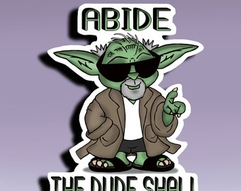 Abide Sticker The Dude Shall; Mashup Yoda and The Big Lebowski Sticker; Yoda and the Dude Mashup Sticker; Fun Mashup Sticker