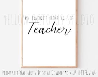 My Favourite People Call Me Teacher Print   Teacher Wall Decor   Wall Art Print   Classroom Wall Art   Printable Wall Art   Teacher Gift