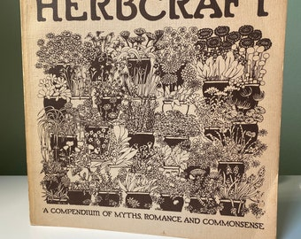 """Vintage Book """"Herbcraft: A Compendium of Myths, Romance and Commonsense"""" 1971 First Edition"""