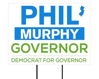 """Phil Murphy For New Jersey Governor Yard Sign 18"""" x 12"""" - Coroplast Visible Text Phil Murphy Governor Yard Sign with Metal H-Stake"""