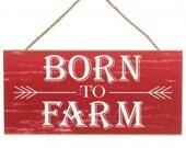 Wooden Sign, Born to Farm Sign, Farmhouse Sign, Farm Sign, Wreath Sign, Farmhouse Wall Hanging, Farm Decor