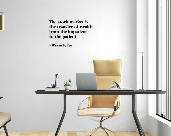 Wall Quote Warren Buffet Quote: The stock market is the transfer of wealth from the impatient to the patient
