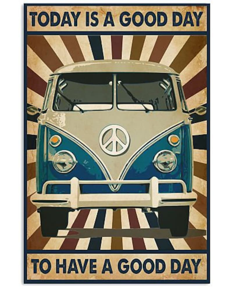 Today Is A Good Day To Have A Good Day Poster No Frame or Canvas 0.75in Framed