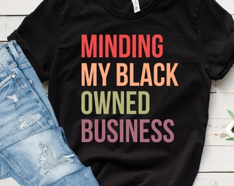 Girl Boss T-Shirt Mompreneur Lady Boss Minding My Black Owned Business Graphic Tee