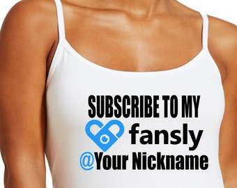 Subscribe to My Fansly TShirt Tanktop or Cami Sexy Pornstar Camgirl Kinky Fetish Sexwork Personalization Plus Size Onlyfans