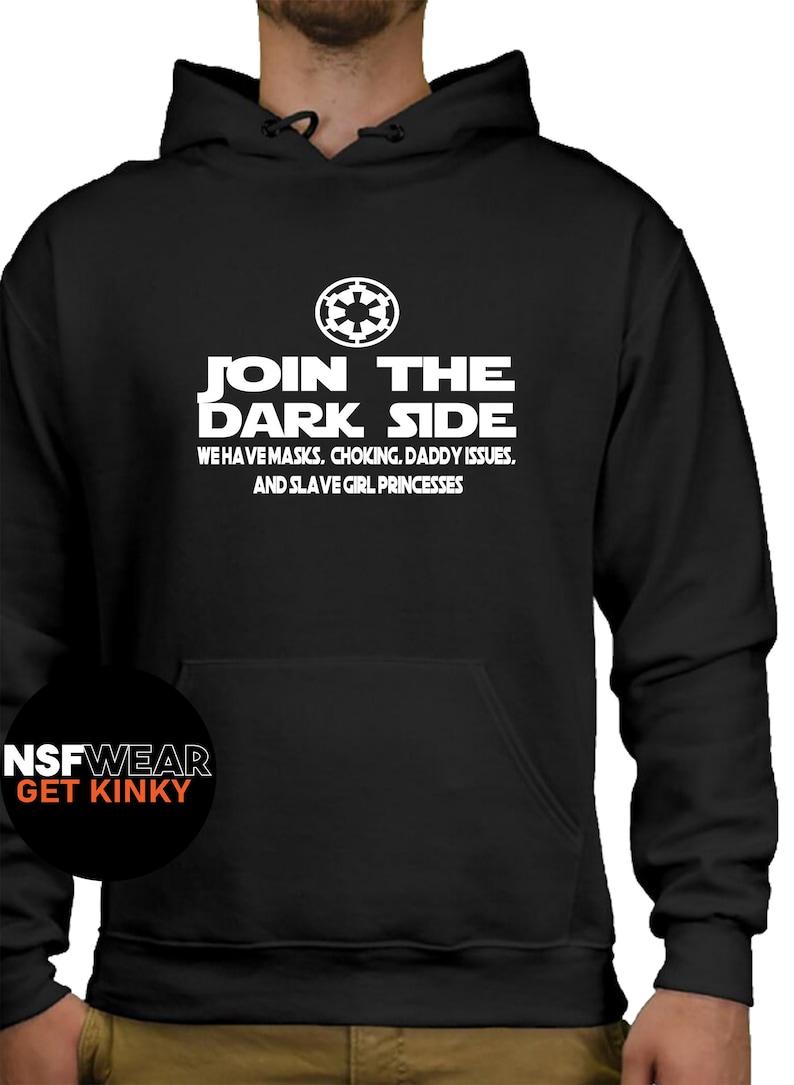 Join The Dark Side Hoodie Funny BDSM Kinky Masks Choking Black Hoodie