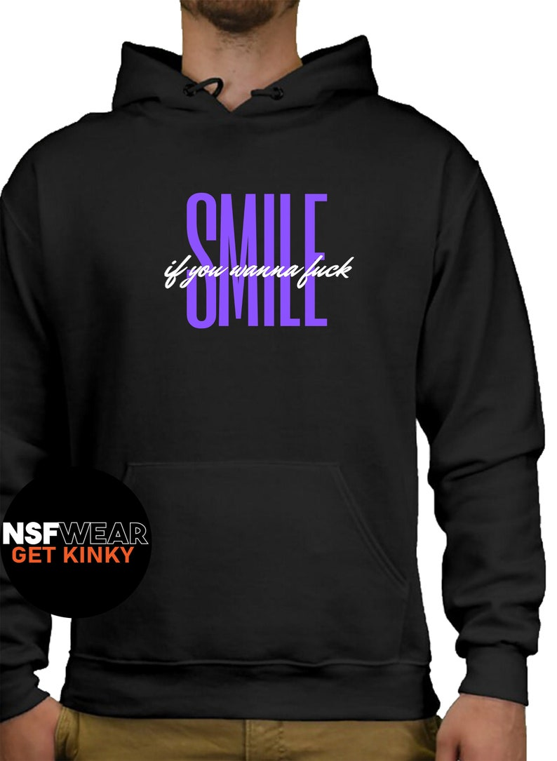 Smile if You Wanna Fuck Hoodie Cute Funny Sexy Kinky Fetish image 0