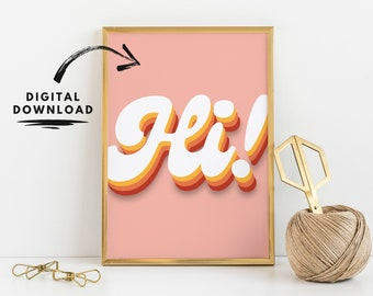 Hi sign poster, printable wall art, digital download, typography print, retro wall art, 70s inspired decor, home office decor, entryway sign