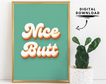 Nice Butt poster, printable wall art, digital download, typography print, retro wall art, 70s inspired decor, bathroom decor, Nice Butt sign