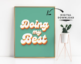 Doing My Best, self love print, printable wall art, work motivation poster, retro typography art, funny home office decor, gift for coworker