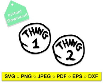 Thing 1 & Thing 2 SVG cut Files,Cricut,Silhouette,Sticker,Sublimation,Iron on,Thing 1 Thing 2,Dr Seuss,Thing family svg