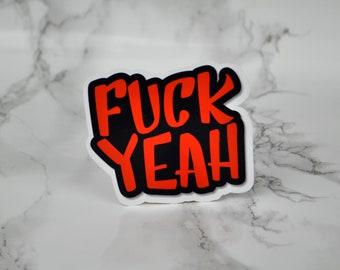 Sassy Sticker | Swearword | Fuck Yeah | Vinyl Sticker | Cute Stationery | Planner stickers | Bullet Journals | Notebook | Laptop Sticker