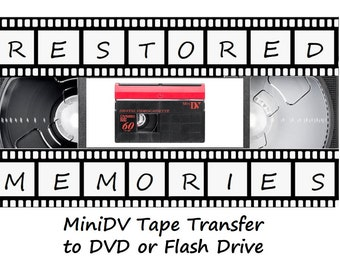MiniDV Tape Transfer to DVD or USB Flash Drive (Does not include cost of flash drive)