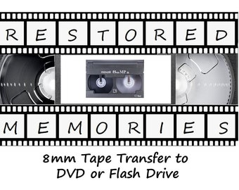 8MM Tape Transfer to DVD or USB Flash Drive (Does not include cost of flash drive)