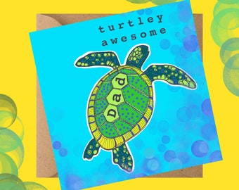 Turtley Awesome dad - Father's Day Card - Turtle card - Greetings card - Dad's birthday card - Funny Dad card