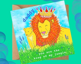 King of my Jungle Daddy - Father's Day card - Fun Daddy card - Lion Card - Greetings Card - Dad's birthday card