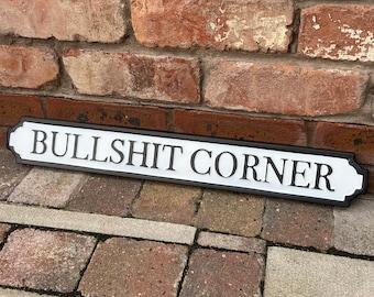 Bullshit Corner Party Vintage Style Lightweight Metal Fun Road Street Sign 60cm