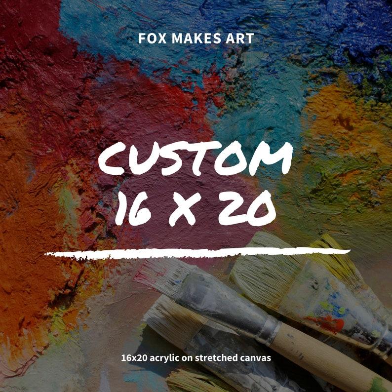 Custom Order 16x20