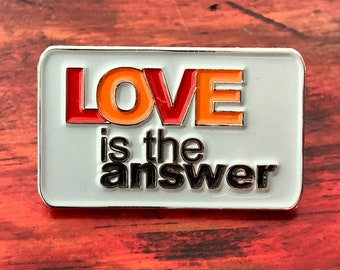 Love is the Answer - Soft Enamel Pin