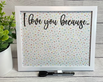 Valentines Day Gift Anniversary Gift I Love You Because Watercolor Flowers Print Dry Erase Frame Kit 5 x 7 Frame Wedding Gift