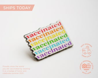 Vaccinated Pin / Pride COVID Vaccine Pin / Fully Vaccinated Pin / I'm Vaccinated / LGBTQ Pin / Fun Pins / Made in USA / Limited Quantity