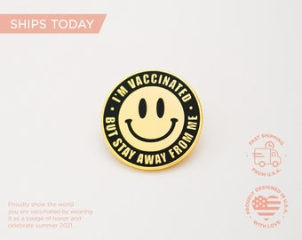 Smile Vaccinated Pin / Happy Vaccine / Fully Vaccinated Badge / I'm Vaccinated / Fun Vaccine Pin Designs / Made in USA /Ships Same Day