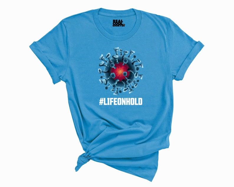 Covid19 Pandemic T-Shirt Life On Hold T-Shirt Pandemic Shirt Funny T-Shirt