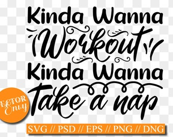 Kinda wanna workout kinda wanna nap- SVGDXFPNGJPeg gym work-out working out fitness Cricut weight mom Studio Cutable file