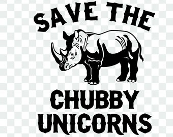 rhino SVG Funny unicorn Cut File Funny Saying SVG safari Svg chubby unicorn Svg Files Cricut Unicorn Svg SVG dxf Save the chubby unicorns