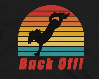 Buck Off!  Funny Shirt For Dad, Fathers Day Tee, Fathers Day Gift, Bucking Bronco Shirt, Short-Sleeve Unisex T-Shirt