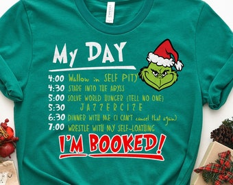 I'm Booked Funny Grinch Christmas Holiday Shirt | Christmas Tee Shirt, Matching Family Christmas Shirt, Funny christmas gift, holiday outfit