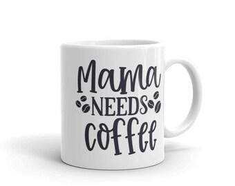 Coffee Lovers Mama Needs Coffee Mug