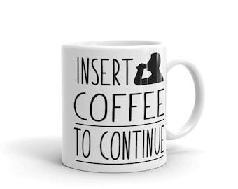Coffee Lovers Insert Coffee To Continue Mug