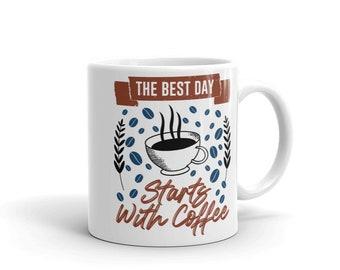 Coffee Lovers Best Days Starts With Coffee Mug