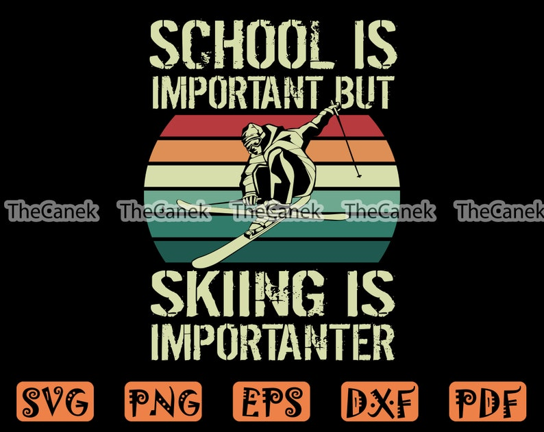 Cricut Eps Skiing SVG Skiing Is Importanter SVG Png Silhouette School Is Important But Skiing Is Importanter SVG Vinyl Vector