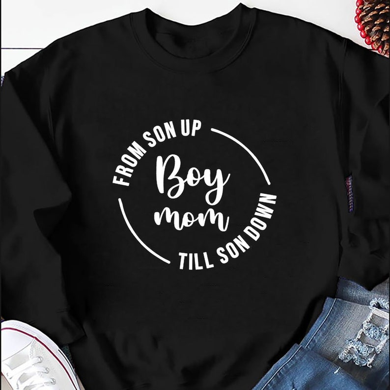 Boy Mom From Son Up Till Son Down Sweatshirt Mom Son Sweatshirt For Mothers Day 2021
