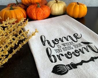 Halloween Flour Sack Towel—Home is Where You Hang Your Broom